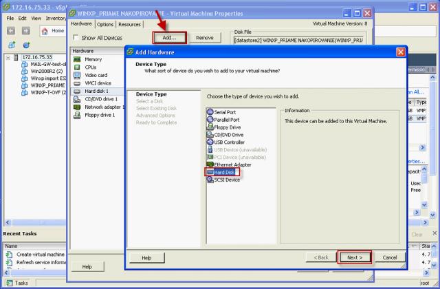 Do aktuálnej HW konfigurácii pridáte nový Hard disk cez horné menu voľbou možnosti Add.